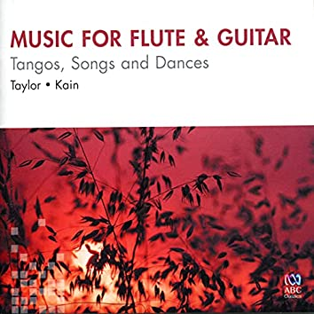Music for Flute & Guitar: Tangos, Songs & Dances