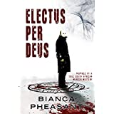 Electus per Deus: Selected by our god (English Edition)