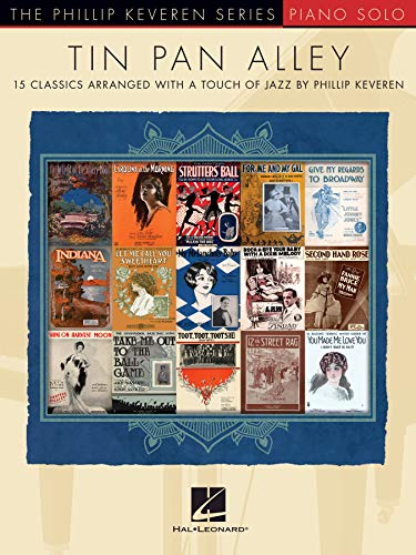 Tin Pan Alley: 15 Classics Arranged with a Touch of Jazz (The Phillip Keveren Series) (English Edition)