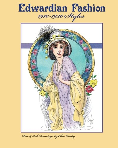 Edwardian Fashion 1910-1920 Styles: Edwardian Inspired Fashion Pen and Ink Drawings, Adult Coloring Book