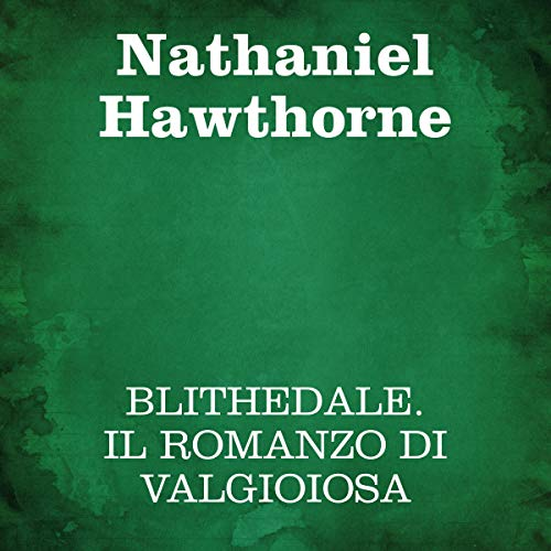 Blithedale     Il romanzo di Valgioiosa              Written by:                                                                                                                                 Nathaniel Hawthorne                               Narrated by:                                                                                                                                 Silvia Cecchini                      Length: 8 hrs and 37 mins     Not rated yet     Overall 0.0