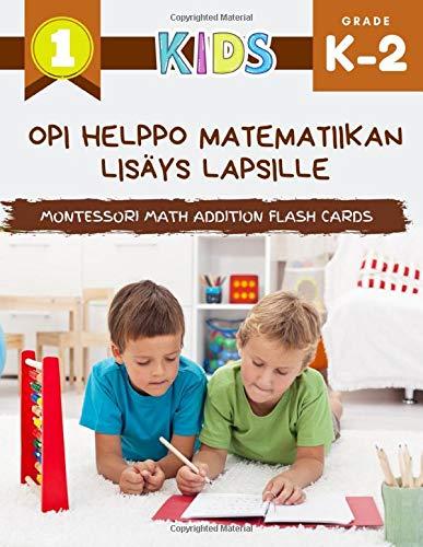 Opi helppo matematiikan lisäys lapsille Montessori Math Addition Flash Cards: Ensimmäinen iso matematiikkalisäkirja, jossa on kuvia jopa 10. Hauskat korttipelit päiväkodille ja luokalle 1,2