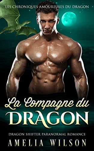 La Compagne du DRAGON: Romance paranormale (Les Chroniques amoureuses du dragon) (French Edition)