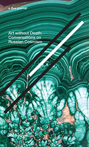 Art without Death: Conversations on Russian Cosmism (e-flux journal) (English Edition)