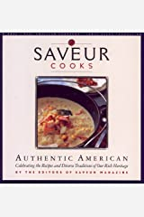 Saveur Cooks Authentic American: Celibrating the Recipes and Diverse Traditions of Our Rich Heritage Hardcover