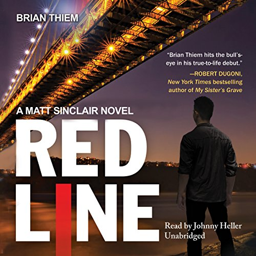 Red Line     The Matt Sinclair Series, Book 1              De :                                                                                                                                 Brian Thiem                               Lu par :                                                                                                                                 Johnny Heller                      Durée : 8 h et 21 min     Pas de notations     Global 0,0
