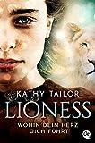 Lioness: Wohin dein Herz dich führt von Tailor, Kathy