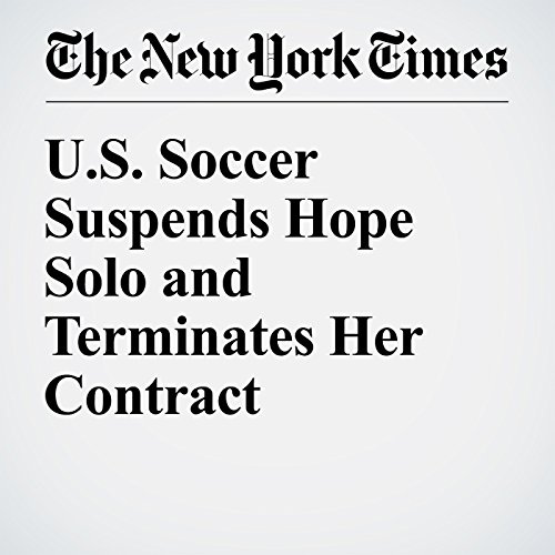 U.S. Soccer Suspends Hope Solo and Terminates Her Contract cover art