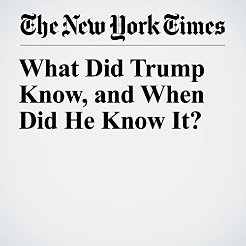 What Did Trump Know, and When Did He Know It? copertina