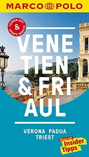 MARCO POLO Reiseführer Venetien, Friaul, Verona, Padua, Triest: Reisen mit Insider-Tipps. Inklusive kostenloser Touren-App & Update-Service