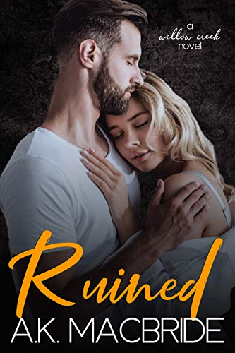 Ruined: A Single Dad Small Town Romance (Willow Creek Book 3) (English Edition)