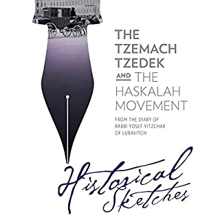 The Tzemach Tzedek and the Haskalah Movement - Historical Sketches from the Diary of Rabbi Yosef Yitzchak of Lubavitch audiobook cover art