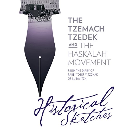 The Tzemach Tzedek and the Haskalah Movement - Historical Sketches from the Diary of Rabbi Yosef Yitzchak of Lubavitch cover art