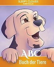 ABC Buch der Tiere: Sleepy Clouds präsentiert Bücher für Kinder und Jugendliche (Kinderbuch) (German Edition)