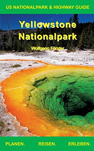 Yellowstone Nationalpark: US Nationalpark & Highway Guide
