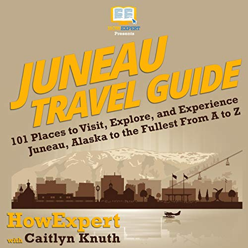 Juneau Travel Guide: audiobook cover art