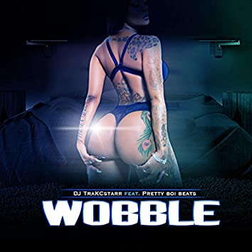 Wobble (feat. Pretty Boi Beats)