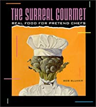 Surreal Gourmet: Real Food for Pretend Chefs