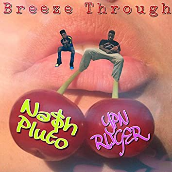 Breeze Through (feat. YPN Ruger)