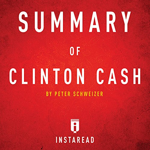 Summary of Clinton Cash: by Peter Schweizer cover art