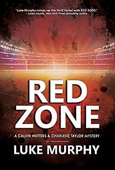 Red Zone: A Calvin Watters & Charlene Taylor Mystery by [Luke Murphy]