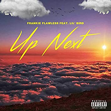 Up Next (feat. Lil' Bird)