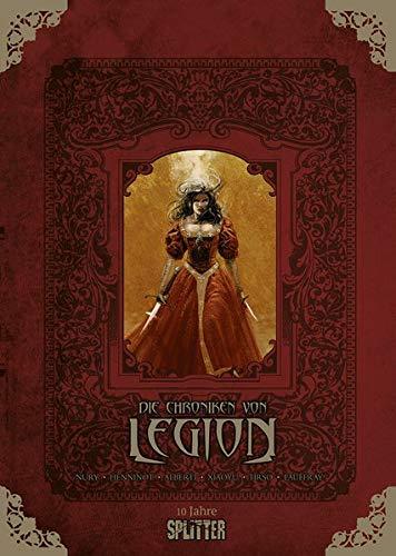 Die Chroniken von Legion Gesamtausgabe (limitierte Sonderedition): Splitter Geburtstagsband 10 (Splitter Geburtstagsedition)