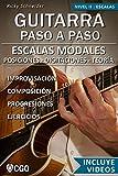 Escalas Modales - Guitarra Paso a Paso - con Videos HD: Posiciones, Digitaciones, Teoría, Improvisación, Composición, Ejercicios