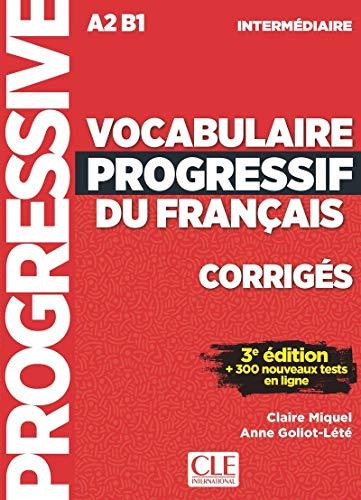 Vocabulaire progressif du français intermédiaire A2>B1 : Corrigés: Corriges intermed