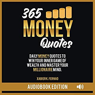 365 Money Quotes: Daily Money Quotes to Win Your Inner Game of Wealth and Master Your Millionaire Mind audiobook cover art