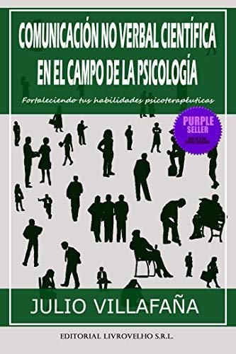 COMUNICACIÓN NO VERBAL CIENTÍFICA EN EL CAMPO DE LA PSICOLOGÍA: Fortaleciendo tus habilidades psi