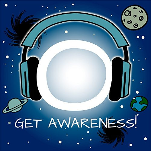 Get Awareness! Experience Cosmic Consciousness by Hypnosis audiobook cover art