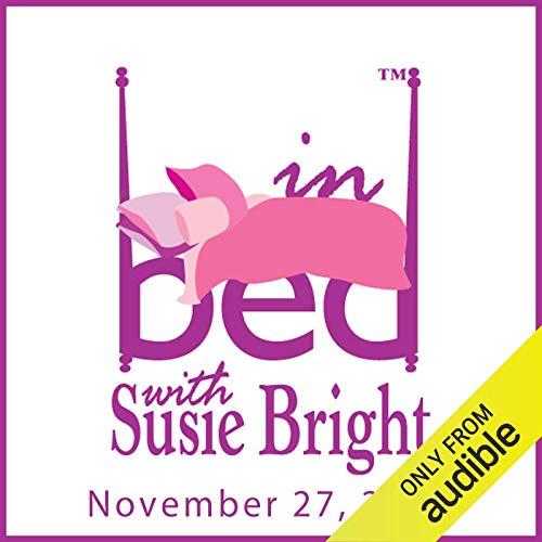 In Bed with Susie Bright 683: Teenage Sexting Panics - Nude Selfies Inundate High School Audiobook By Susie Bright cover art