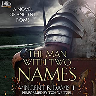 The Man with Two Names: A Novel of Ancient Rome     The Sertorius Scrolls, Volume 1              Autor:                                                                                                                                 Vincent Davis                               Sprecher:                                                                                                                                 Tom Weitzel Punch Audio                      Spieldauer: 8 Std. und 38 Min.     Noch nicht bewertet     Gesamt 0,0