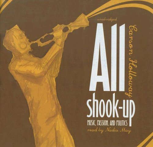 All Shook Up: Music, Passion, and Politics (Library Edition)