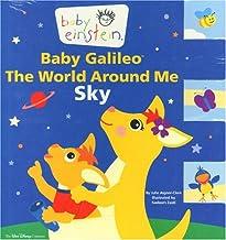 Baby Einstein: Baby Galileo The World Around Me: Sky (Baby Einstein (Hardcover))