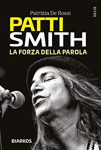 Patti Smith. La forza della parola