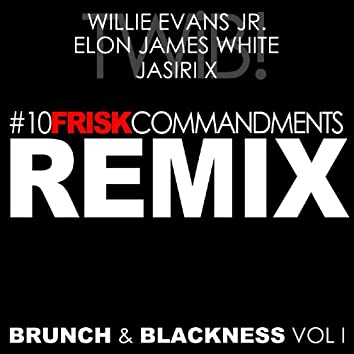 10 Frisk Commandments (Remix) [feat. Jasiri X, Elon James White & Willie Evans Jr.]
