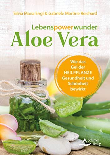 Lebenspowerwunder Aloe Vera- Wie das Gel der Heilpflanze Gesundheit und...