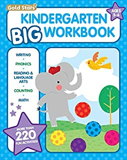 Kindergarten Big Workbook Ages 5 -6: 220+ Activities, Writing, Phonics, Reading & Language Arts, Counting and Math (Gold Stars Series)