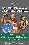 Da Mr. Nessuno a Mr. Universo: Il Metodo A.P.A.C.H.E. che Trasforma in...