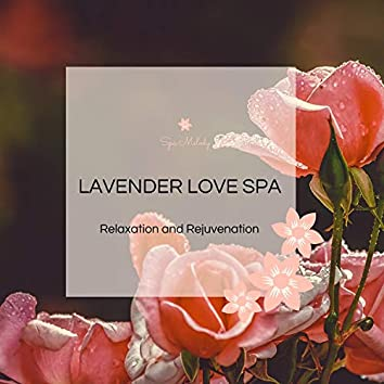 Lavender Love Spa - Relaxation And Rejuvenation