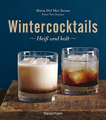 Wintercocktails: Heiß und kalt