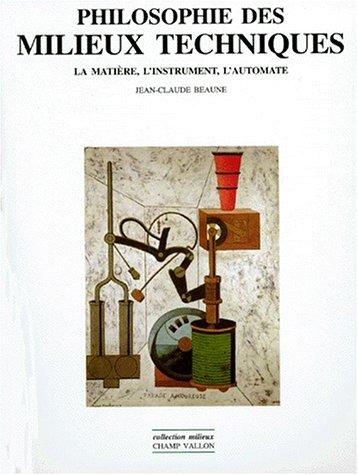 Philosophie des milieux techniques: La matière, l'instrument, l'automate