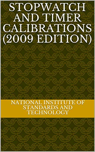 Stopwatch and Timer Calibrations (2009 edition) (English Edition)