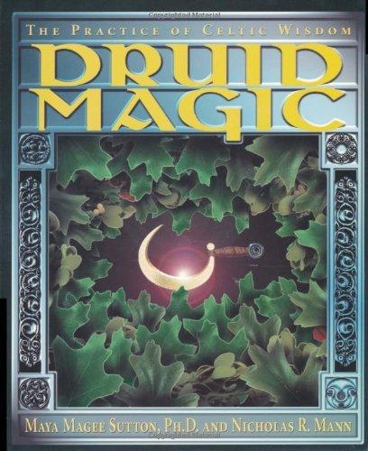 Druid Magic: The Practice of Celtic Wisdom (English Edition)