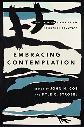 Compare Textbook Prices for Embracing Contemplation: Reclaiming a Christian Spiritual Practice  ISBN 9780830852307 by Coe, John H.,Strobel, Kyle C.