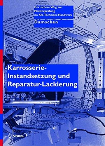 Karosserie-Instandsetzung und Reparatur-Lackierung (Der sichere Weg zur Meisterprüfung im Kfz-Handwerk)
