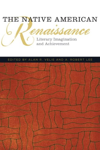The Native American Renaissance: Literary Imagination and Achievement (American Indian Literature and Critical Studies Series Book 59) (English Edition)