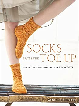 Paperback Socks from the Toe Up: Essential Techniques and Patterns from Wendy Knits Book
